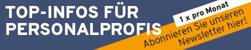Top-Infos für Personalprofis: Abonnieren Sie unseren Newsletter!